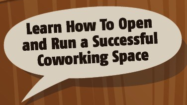 Learn how to open and run a successful coworking space